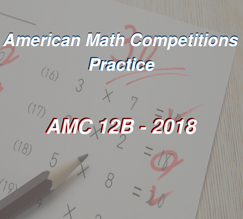 2018 AMC 12B problems and solutions