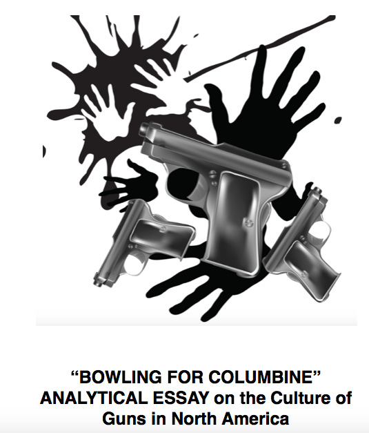 bowling for columbine analysis Bowling for columbine essay in bowling for columbine, michael moore's documentary film he proposes that the availability of guns is directly analysis of bowling for columbine robin bråthen 1st8 what causes the united states of america to have the highest rate of people being shot when.
